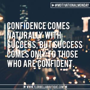 Motivational Monday: Confidence