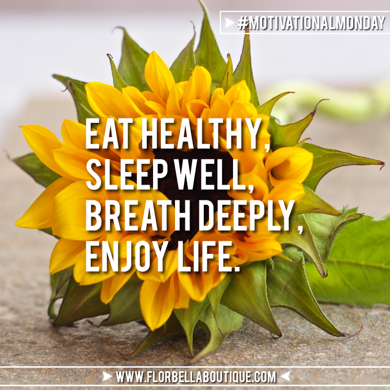 motivational-monday-flor-bella-blog-eat-healthy-sleep-well