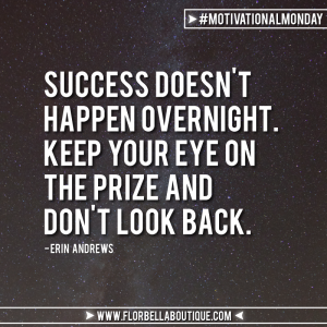 Motivational Monday: No Such Thing As Overnight Success