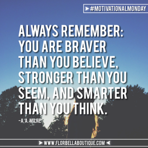 Motivational Monday: Brave, Strong and Smart